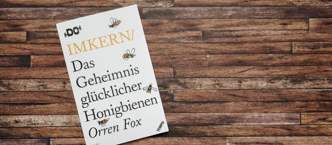 Buchrezension: Das Geheimnis glücklicher Honigbienen